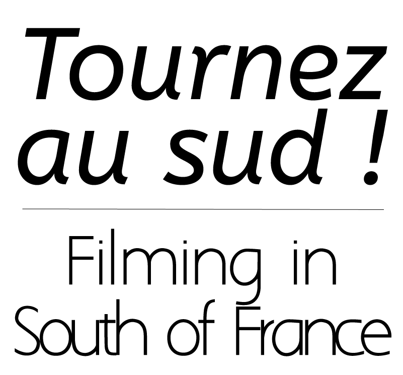 """ Tournez au sud ! "" – – – – Filming in South of France"